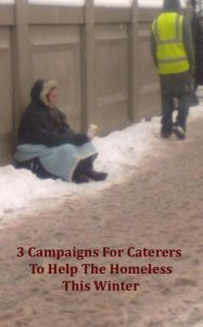 3 Campaigns for Caterers to help the Homeless this Winter