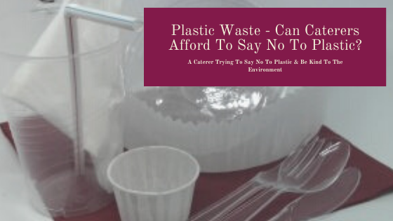 Our eco-friendly kitchen Plastic Waste - Can Caterers Afford to Say No to Plastic Blog Banner